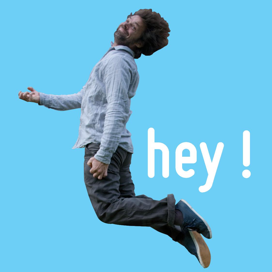 Hey !